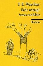 Waechter, Friedrich Karl Sehr witzig!