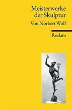 Wolf, Norbert Meisterwerke der Skulptur