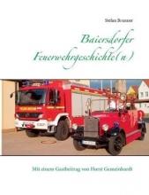 Stefan Brunner Baiersdorfer Feuerwehrgeschichte(n)