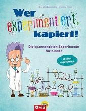 Landwehr, Kerstin,   Rüter, Martina,   Heubach, Florian,   Velten, Heidi Wer experimentiert, kapiert!