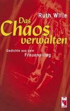 Wille, Ruth Das Chaos verwalten