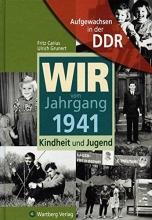 Carius, Fritz Aufgewachsen in der DDR - Wir vom Jahrgang 1941 - Kindheit und Jugend