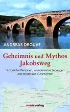 Drouve, Andreas Geheimnis und Mythos Jakobsweg