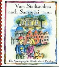 Heinz, Inge Vom Stadtschloss nach Sanssouci