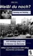 Frank, Ulrike Wei?t du noch? Mitten aus dem Eisenacher DDR-Alltag