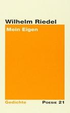 Riedel, Wilhelm Mein Eigen