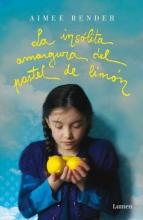 Bender, Aimee La insolita amargura del pastel de limon The Particular Sadness of Lemon Cake
