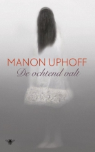 Manon  Uphoff De ochtend valt