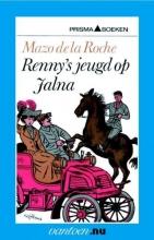 Roche, M. de la Renny's jeugd op Jalna