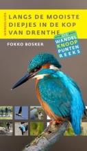 Fokko Bosker , Langs de mooiste diepjes in de Kop van Drenthe