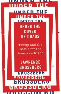 Lawrence Grossberg,Under the Cover of Chaos