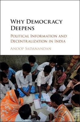 Anoop (Syracuse University, New York) Sadanandan,Why Democracy Deepens