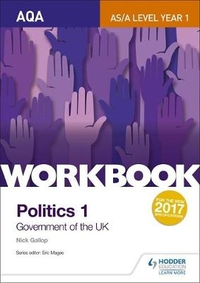 Nick Gallop,AQA AS/A-level Politics workbook 1: Government of the UK