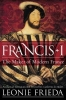 Frieda, Leonie, Francis I