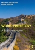 Brian M. (University of California, USA) Fagan,   Nadia Durrani, World Prehistory