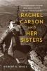Robert K. Musil, Rachel Carson and Her Sisters