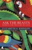 Johnson, Elizabeth A., Ask the Beasts: Darwin and the God of Love