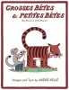 Andre Helle, Grosses Betes & Petites Betes (Big Beasts and Little Beasts)