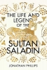 Jonathan Phillips, The Life and Legend of the Sultan Saladin