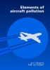 G.J.J.  Ruijgrok, D.M. van Paassen, Elements of aircraft pollution