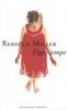 Rebecca Miller, Eigen tempo