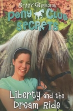 Gregg, Stacy Liberty and the Dream Ride (Pony Club Secrets, Book 11)