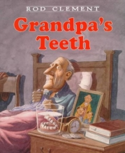 Clement, Rod Grandpa`s Teeth