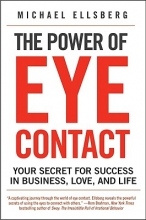 Michael Ellsberg The Power of Eye Contact