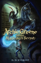 Everest, D. D. Archie Greene and the Magician`s Secret