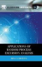 Irina S. (Povolzhye State University of Telecommunications and Informatics (PSUTI), Russia) Brainina Applications of Random Process Excursion Analysis