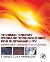 Siva Kalaiselvam,   R. Parameshwaran Thermal Energy Storage Technologies for Sustainability