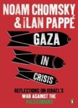 Ilan Pappe,   Noam Chomsky,Gaza in Crisis