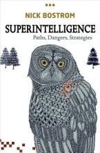 Nick (Professor in the Faculty of Philosophy & Oxford Martin School and Director, Future of Humanity Institute, University of Oxford) Bostrom Superintelligence