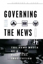 Cook, Timothy E Governing with the News 2e