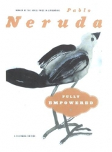 Neruda, Pablo Fully Empowered
