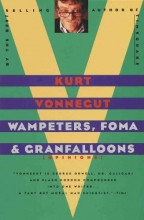 Vonnegut, Kurt Wampeters Foma and Granfalloons