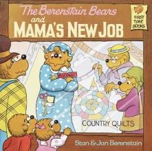Jan Berenstain,   Stan Berenstain Berenstain Bears & Mamas New Job