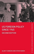 Dobson, Alan P.,   Marsh, Steve Us Foreign Policy Since 1945