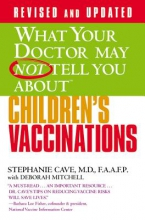 Deborah Mitchell,   Stephanie Cave What Your Dr...Children`s Vaccinations