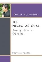 McSweeney, Joyelle The Necropastoral