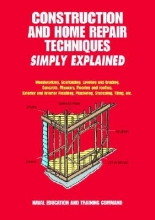 Naval Education and Training Command Construction and Home Repair Techniques Simply Explained