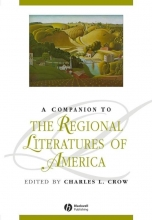 Crow, Charles L. A Companion to the Regional Literatures of America