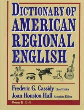 Cassidy, Frederic G. Dictionary of American Regional English: Volume I: A-C