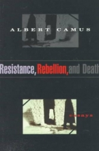 Camus, Albert Resistance, Rebellion, and Death