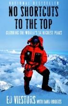 Ed Viesturs,   David Roberts No Shortcuts To The Top