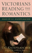 Knoepflmacher, U. C. Victorians Reading the Romantics