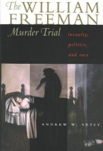 Arpey, Andrew W. The William Freeman Murder Trial