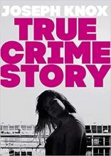 Joseph Knox, True Crime Story