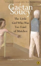 Soucy, Gaetan The Little Girl Who Was Too Fond of Matches