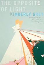 Grey, Kimberly The Opposite of Light